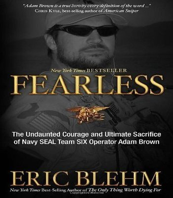 http://www.specopscandidate.com/wp-content/uploads/2017/10/Fearless-Ultimate-Sacrifice-of-Navy-Seal-Adam-Brown-book-by-Eric-Blehm-2.jpg